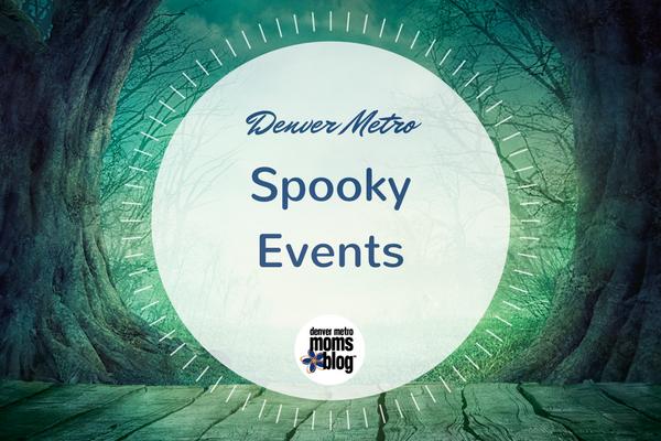 2017 Spooky Events   Denver Metro Moms Blog