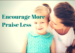 Encourage More Praise Less