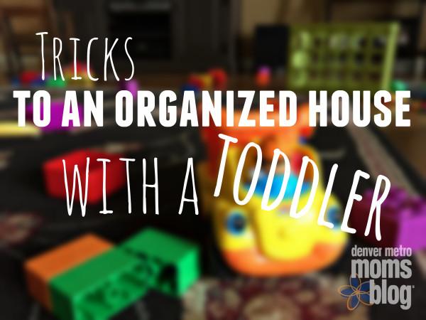 Tricks to an Organized House