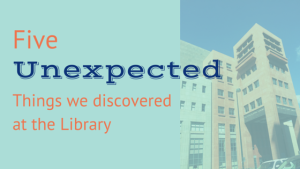 5 Unexpected things at the library