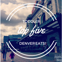 toddler top 5: denver eats