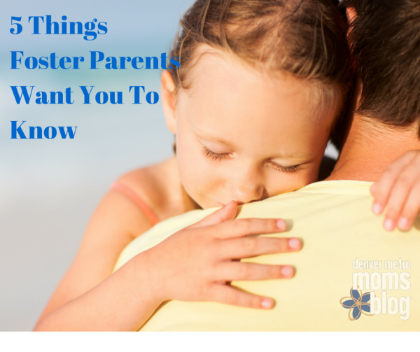 Things Foster Parents Want You To Know | Denver Metro Moms Blog