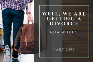 We Are Getting a Divorce, Now What?! | Denver Metro Moms Blog