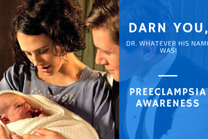 Darn You, Preeclampsia! | Denver Metro Moms Blog