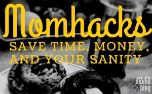 Momhacks :: Save Time, Money, & Your Sanity