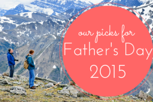 Our Picks for Father's Day 2015 | Denver Metro Moms Blog