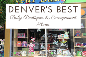 Denver's Best Baby Boutiques & Consignment Stores | Denver Metro Moms Blog