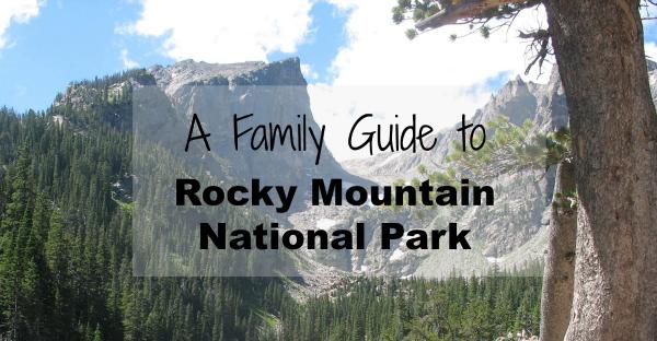 Guide to Rocky Mountain National Park | Denver Metro Moms Blog