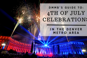 Guide to Denver's 4th of July Celebrations | Denver Metro Moms Blog