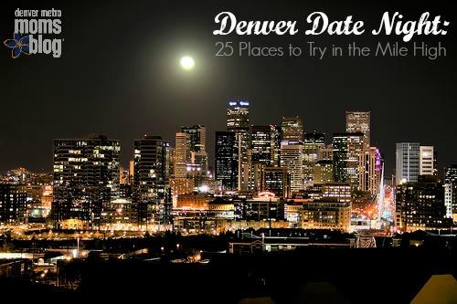 Denver Date Night Spots | Denver Metro Moms Blog