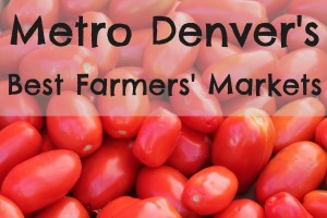 Metro Denver's Best Farmers' Markets | Denver Metro Moms Blog