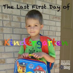 Last First Day of Kindergarten | Denver Metro Moms Blog