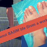 Truth about SAHM life {from a working mom}