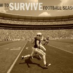 It's Here! How to Survive Football Season.