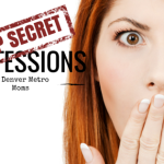 Top Secret Mom Confessions