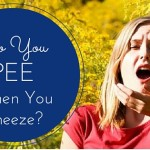 Do You Pee When You Sneeze?