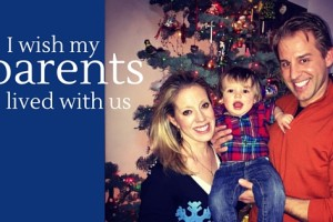 I Wish My Parents Lived With Us | Denver Metro Moms Blog