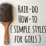 Hair-Do How-To {Simple Styles for Girls}