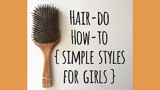 Hair - Do How - To {Simple Styles For Girls} | Denver Metro Moms Blog