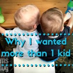 Why I wanted more than one kid