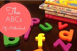 ABCs of Mamahood | Denver Metro Moms Blog