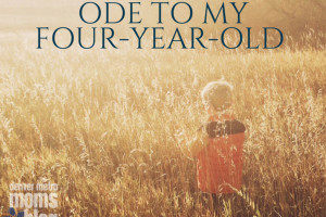 Ode To My Four Year Old