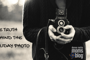 Truth Behind Family Photos | Denver Metro Moms Blog