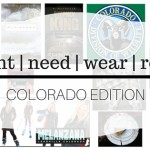 want | need | wear | read:  COLORADO EDITION