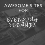 Awesome Sites for Everyday Errands