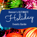 The ULTIMATE Guide to Denver Holiday Events