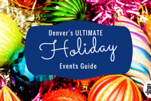Denver's ULTIMATE Holiday Events Guide | DMMB