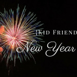 {Kid Friendly} New Year's Eve