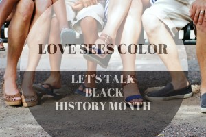 Love Sees Color: Black History Month | Denver Metro Moms Blog