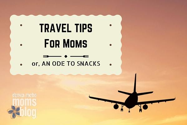 Travel Tips For Moms: Bring Snacks | Denver Metro Moms Blog