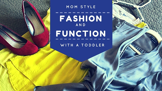 Mom Style: Fashion & Function with a Toddler | DMMB