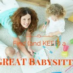 How to find (and keep) a GREAT babysitter