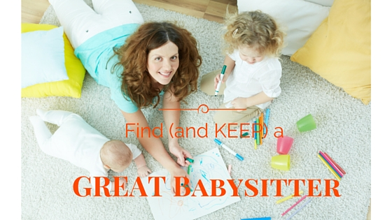How to find (and KEEP) a Great Babysitter | DMMB