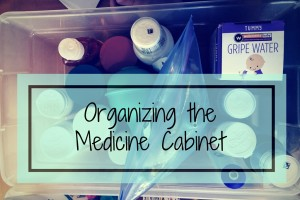 Organizing the Medicine Cabinet | Denver Metro Moms Blog