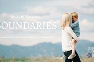 Setting Personal Boundaries | Denver Metro Moms Blog