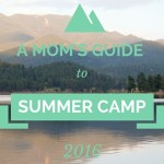 A Mom's Guide to Denver Summer Camps 2016