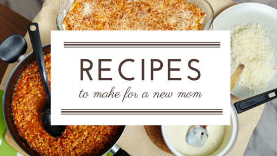 Recipes to Make For a New Mom | DMMB