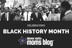 Black History Month | Denver Metro Moms Blog