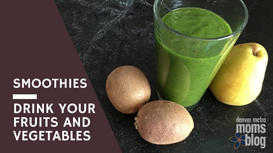 Smoothies Your Family Will Love| Denver Metro Moms Blog