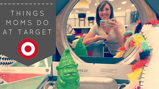 Things Moms do at Target | Denver Metro Moms Blog