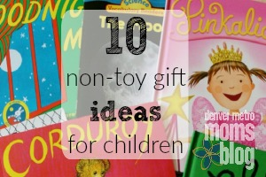 Non-toy Gift Ideas For Children | Denver Metro Moms Blog