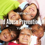 Child Abuse Prevention: Your Role