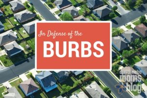 In Defense of the Burbs | Denver Metro Moms Blog