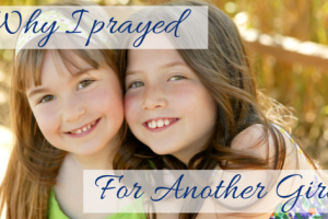 Why I Prayed for Another Girl | Denver Metro Moms Blog