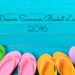 Denver Summer Bucket List 2016