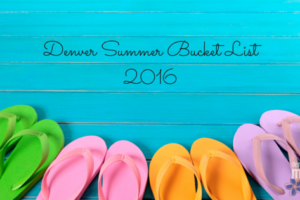 Denver Summer Bucket List 2016 | DMMB